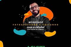 WORKSHOP FOTOGRAFANDO E EDITANDO COM O CELULAR